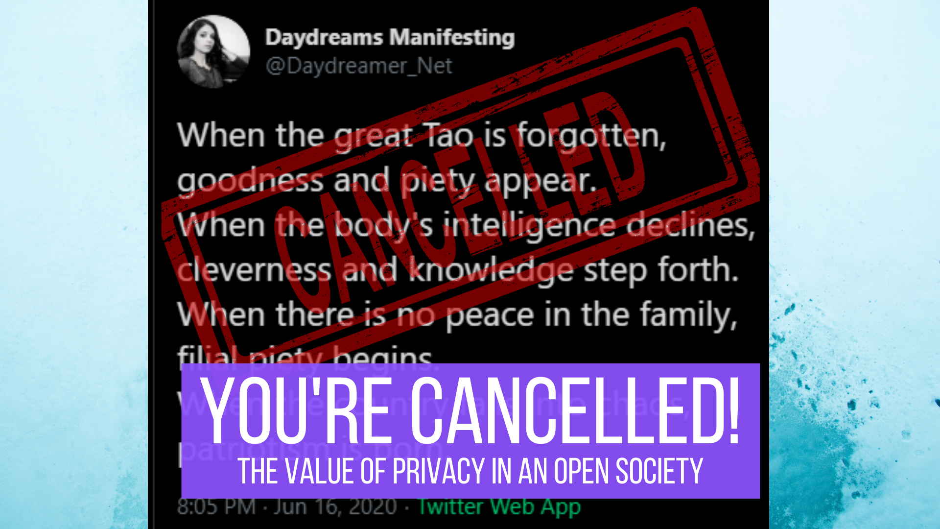 You're Cancelled!  The Value of Privacy in an Open Society